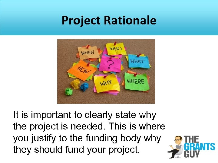 Project Rationale It is important to clearly state why the project is needed. This