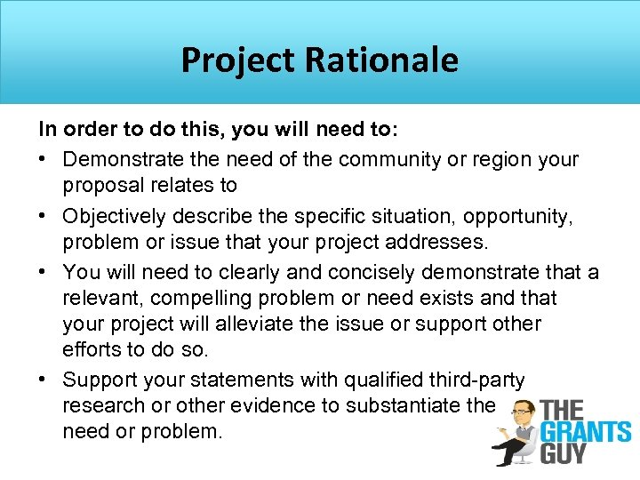 Project Rationale In order to do this, you will need to: • Demonstrate the