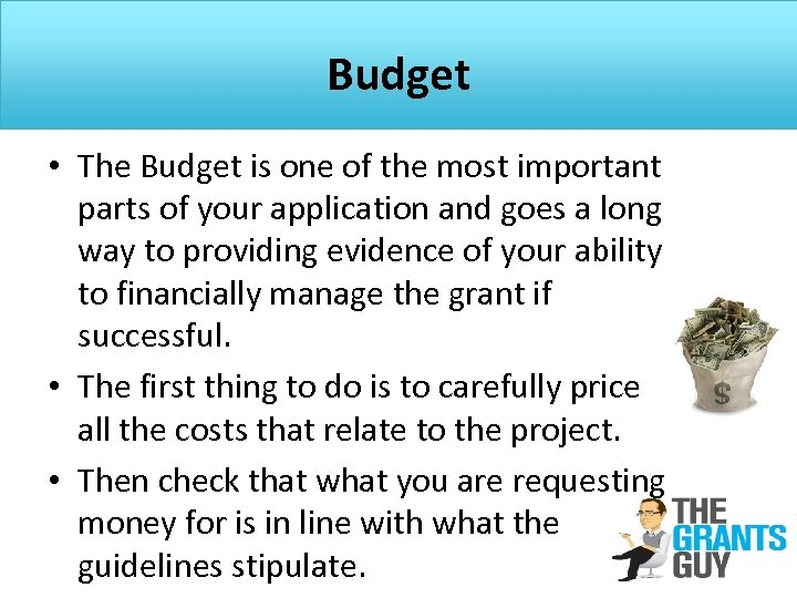 Budget • The Budget is one of the most important parts of your application