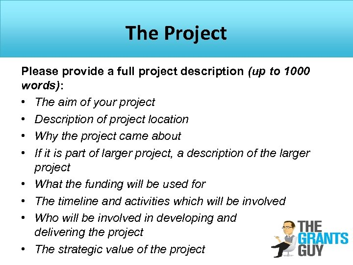 The Project Please provide a full project description (up to 1000 words): • The