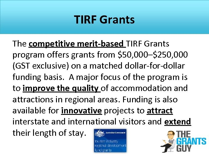 TIRF Grants The competitive merit-based TIRF Grants program offers grants from $50, 000–$250, 000