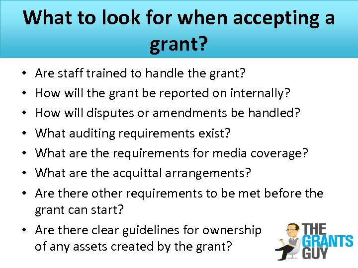 What to look for when accepting a grant? Are staff trained to handle the