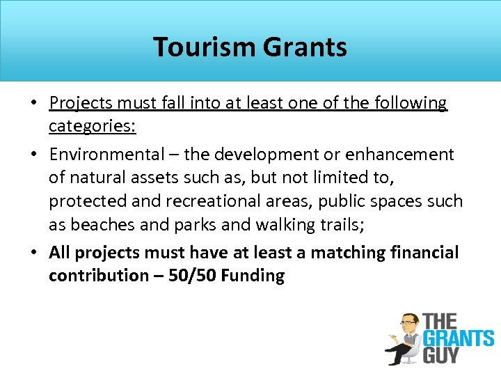 Tourism Grants • Projects must fall into at least one of the following categories: