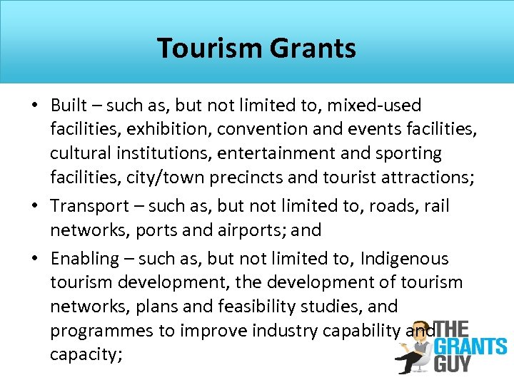 Tourism Grants • Built – such as, but not limited to, mixed-used facilities, exhibition,