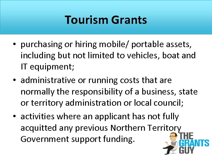 Tourism Grants • purchasing or hiring mobile/ portable assets, including but not limited to