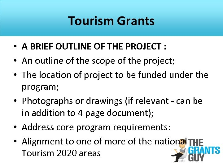Tourism Grants • A BRIEF OUTLINE OF THE PROJECT : • An outline of