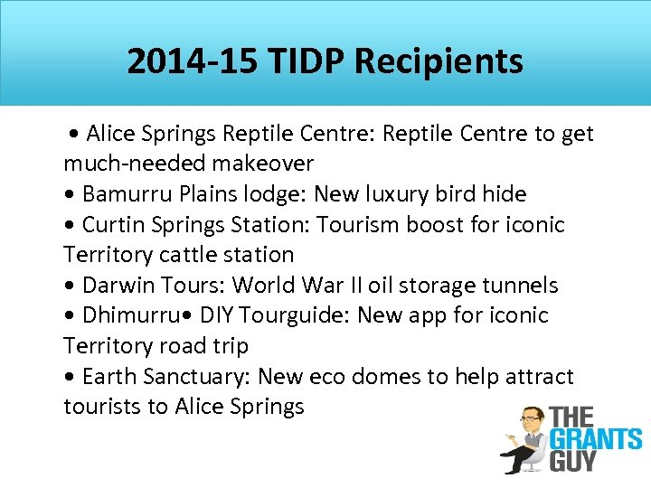 2014 -15 TIDP Recipients • Alice Springs Reptile Centre: Reptile Centre to get much-needed