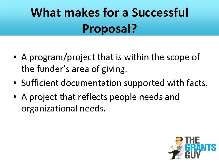 What makes for a Successful Proposal? • A program/project that is within the scope
