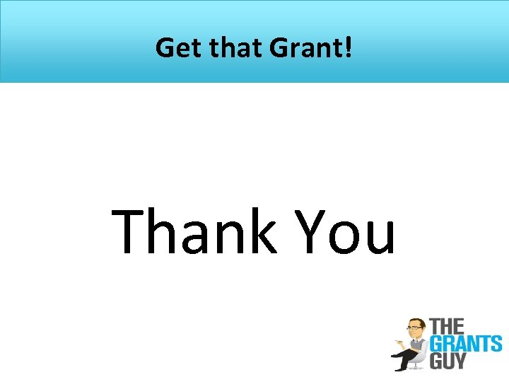 Get that Grant! Thank You