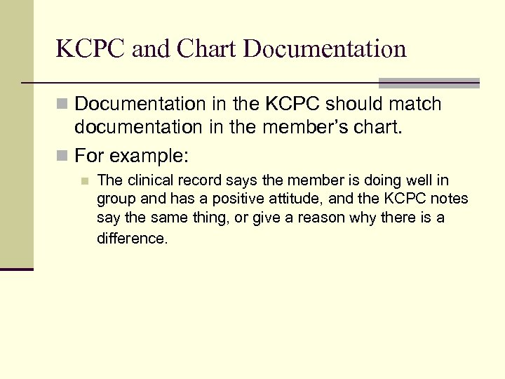 KCPC and Chart Documentation n Documentation in the KCPC should match documentation in the