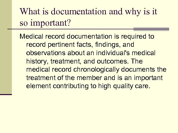 What is documentation and why is it so important? Medical record documentation is required