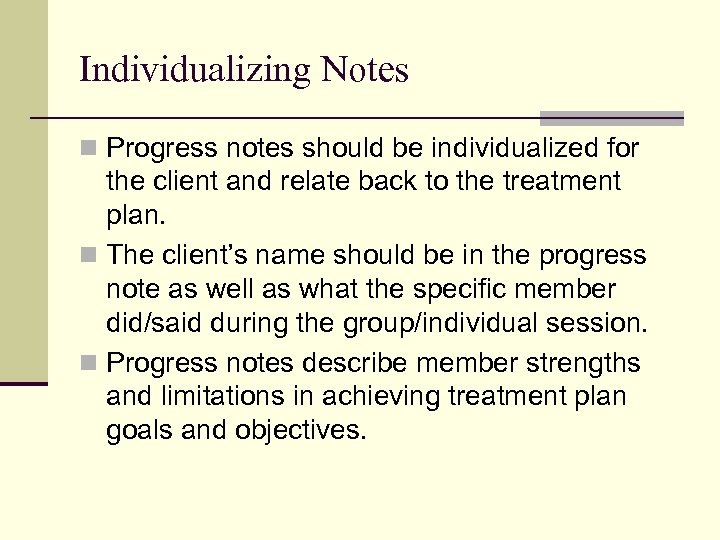 Individualizing Notes n Progress notes should be individualized for the client and relate back