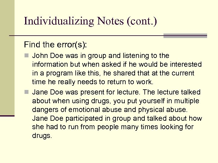 Individualizing Notes (cont. ) Find the error(s): n John Doe was in group and