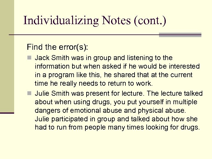 Individualizing Notes (cont. ) Find the error(s): n Jack Smith was in group and