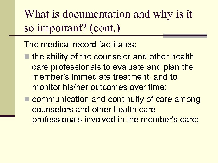 What is documentation and why is it so important? (cont. ) The medical record
