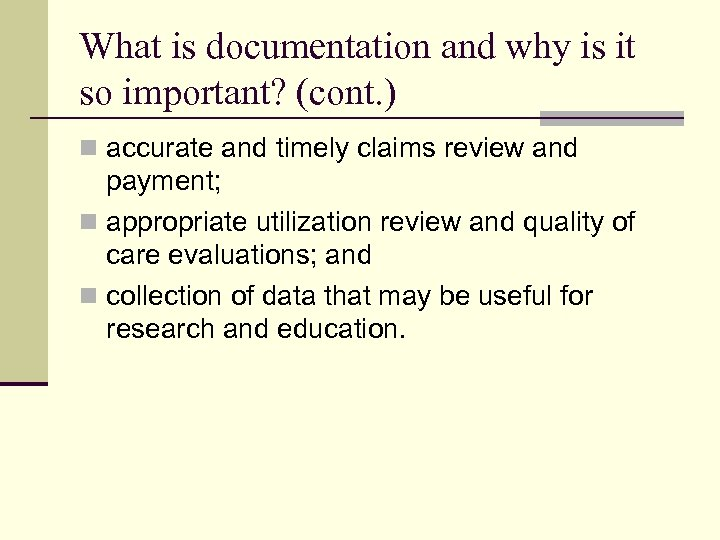 What is documentation and why is it so important? (cont. ) n accurate and
