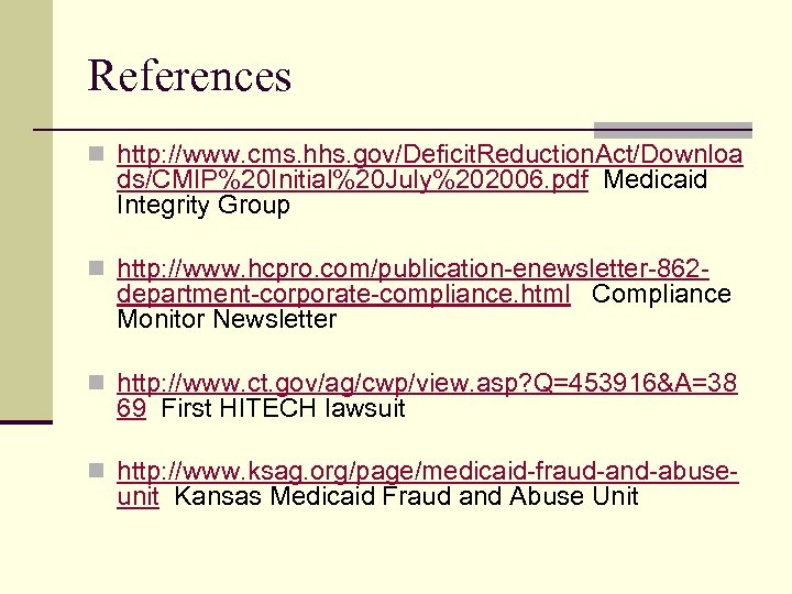 References n http: //www. cms. hhs. gov/Deficit. Reduction. Act/Downloa ds/CMIP%20 Initial%20 July%202006. pdf Medicaid
