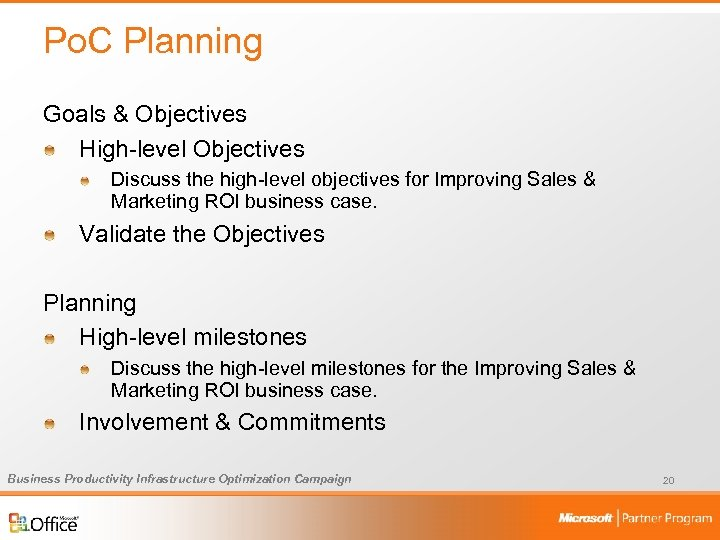 Po. C Planning Goals & Objectives High-level Objectives Discuss the high-level objectives for Improving