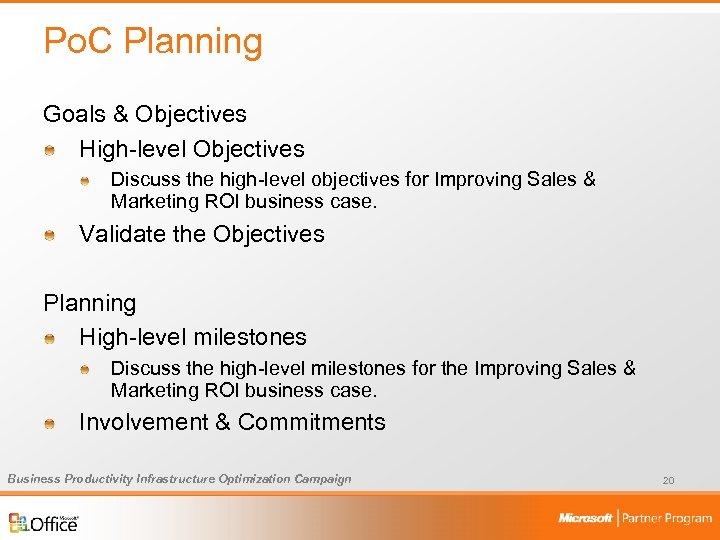 Po. C Planning Goals & Objectives High-level Objectives Discuss the high-level objectives for Improving