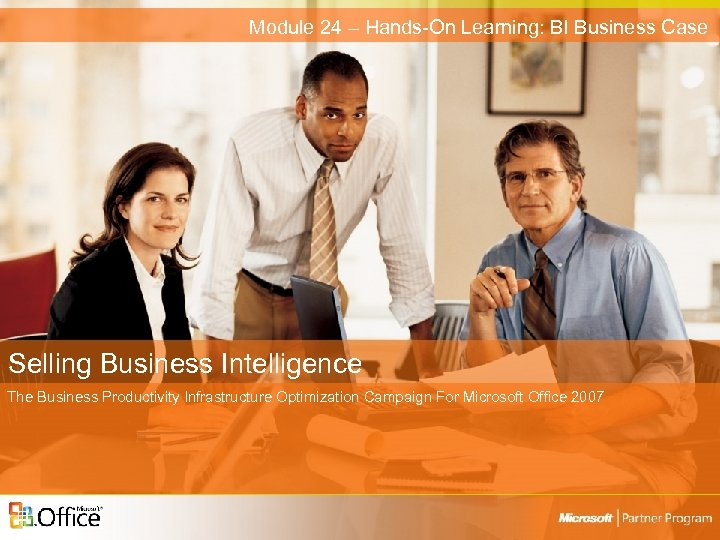 Module 24 – Hands-On Learning: BI Business Case Selling Business Intelligence The Business Productivity