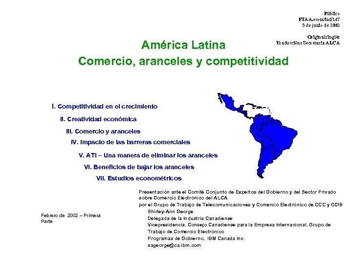 Público FTAA. ecom/inf/147 5 de junio de 2002 Original: inglés Traducción: Secretaría ALCA América