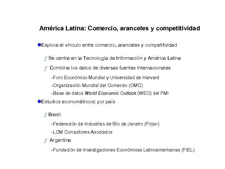 América Latina: Comercio, aranceles y competitividad l. Explora el vínculo entre comercio, aranceles y