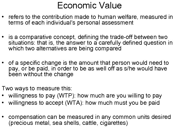 Economic Value • refers to the contribution made to human welfare, measured in terms