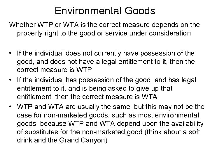 Environmental Goods Whether WTP or WTA is the correct measure depends on the property