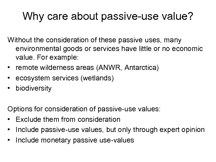 Why care about passive-use value? Without the consideration of these passive uses, many environmental