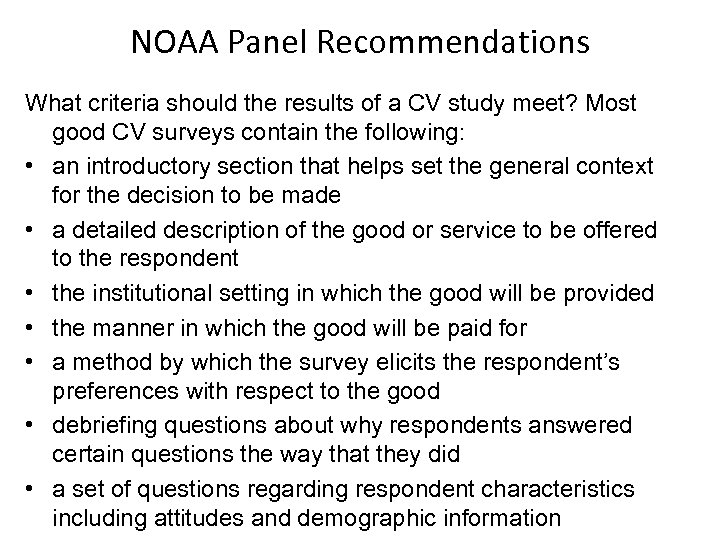NOAA Panel Recommendations What criteria should the results of a CV study meet? Most