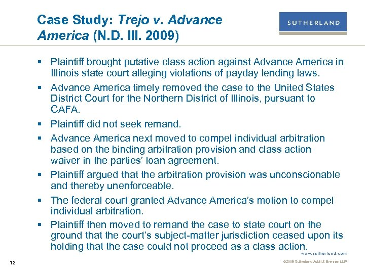 Case Study: Trejo v. Advance America (N. D. Ill. 2009) § Plaintiff brought putative