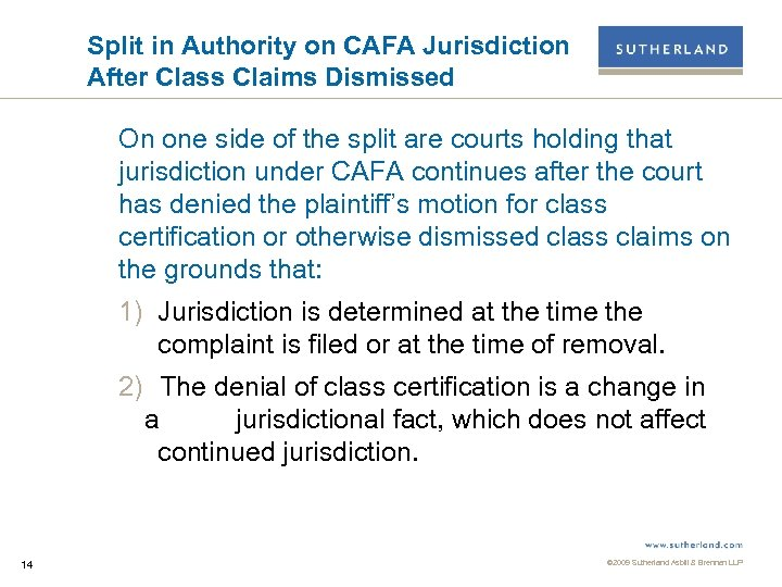 Split in Authority on CAFA Jurisdiction After Class Claims Dismissed On one side of