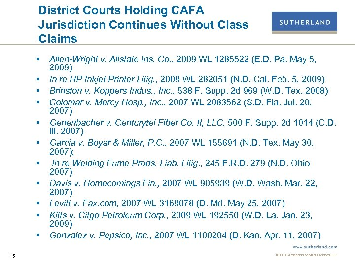 District Courts Holding CAFA Jurisdiction Continues Without Class Claims § § § 15 Allen-Wright