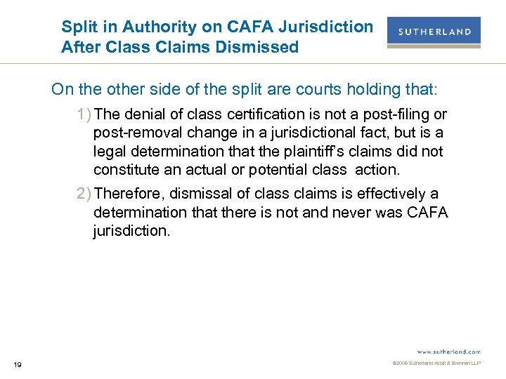 Split in Authority on CAFA Jurisdiction After Class Claims Dismissed On the other side
