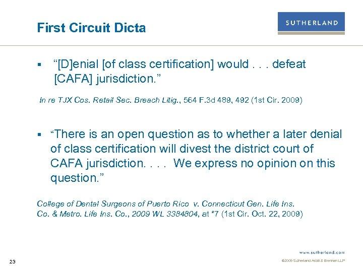 "First Circuit Dicta § ""[D]enial [of class certification] would. . . defeat [CAFA] jurisdiction."