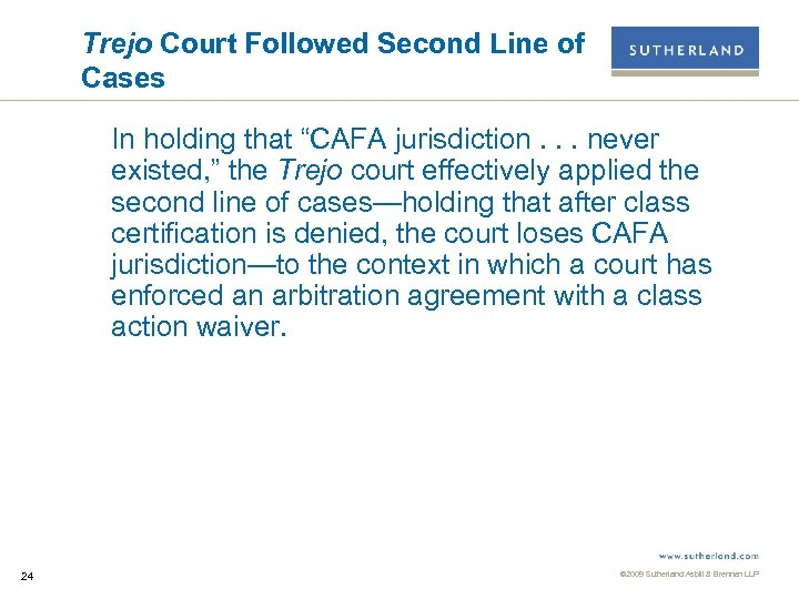 """Trejo Court Followed Second Line of Cases In holding that """"CAFA jurisdiction. . ."""