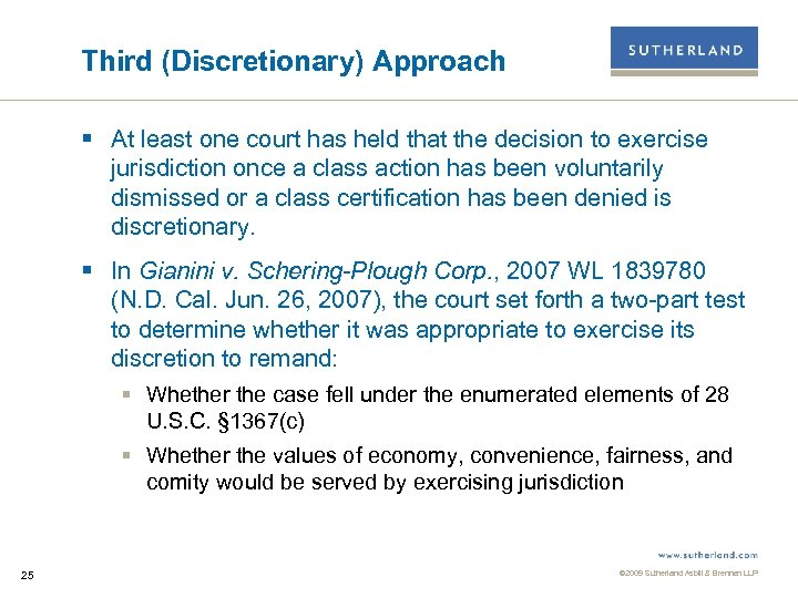 Third (Discretionary) Approach § At least one court has held that the decision to