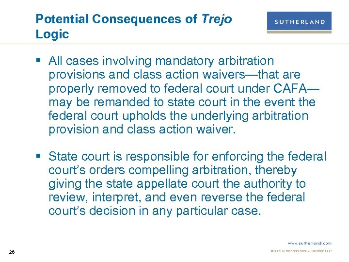 Potential Consequences of Trejo Logic § All cases involving mandatory arbitration provisions and class