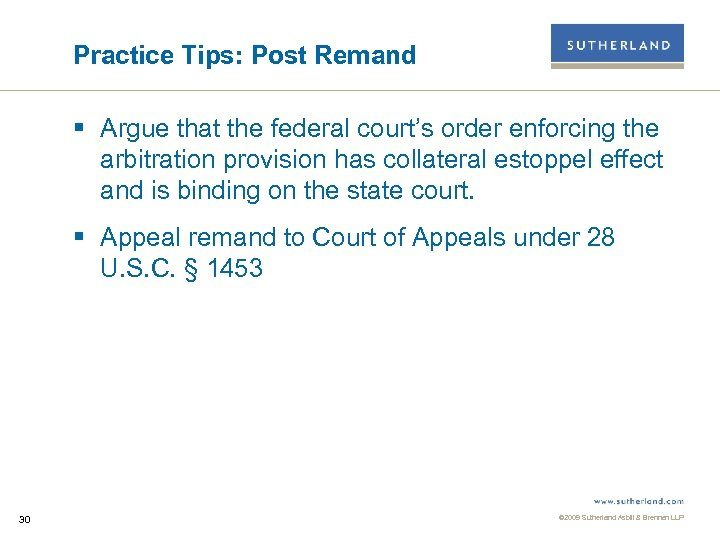 Practice Tips: Post Remand § Argue that the federal court's order enforcing the arbitration