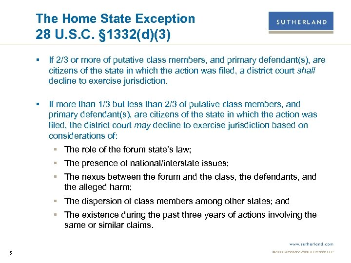 The Home State Exception 28 U. S. C. § 1332(d)(3) § If 2/3 or
