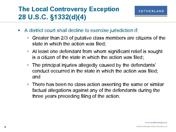The Local Controversy Exception 28 U. S. C. § 1332(d)(4) § A district court