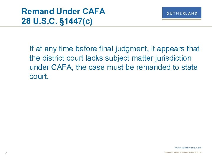 Remand Under CAFA 28 U. S. C. § 1447(c) If at any time before