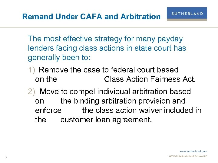 Remand Under CAFA and Arbitration The most effective strategy for many payday lenders facing