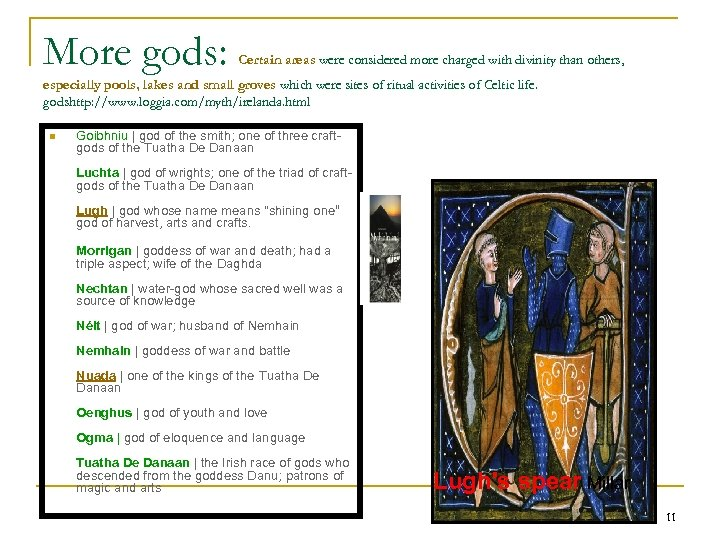More gods: Certain areas were considered more charged with divinity than others, especially pools,