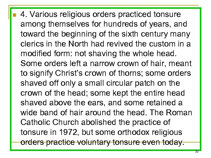 n 4. Various religious orders practiced tonsure among themselves for hundreds of years, and