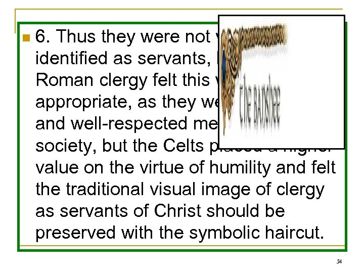 n 6. Thus they were not visually identified as servants, but masters. Roman clergy