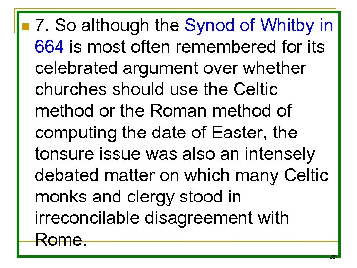 n 7. So although the Synod of Whitby in 664 is most often remembered