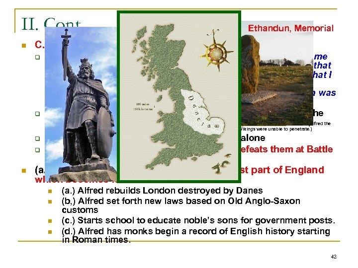 II. Cont. n C. Alfred The Great q q Ethandun, Memorial