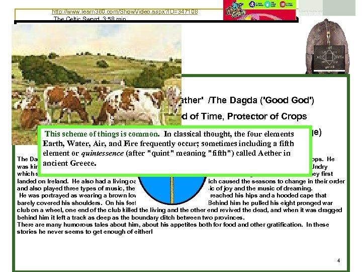 http: //www. learn 360. com/Show. Video. aspx? ID=347108 The Celtic Sword 3: 58 min.