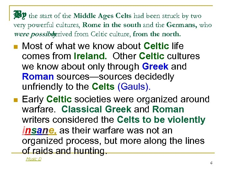 By the start of the Middle Ages Celts had been struck by two very